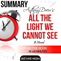 Anthony Doerr's All the Light We Cannot See: Summary & Review Audiobook by  Ant Hive Media Narrated by Ralph L. Rati