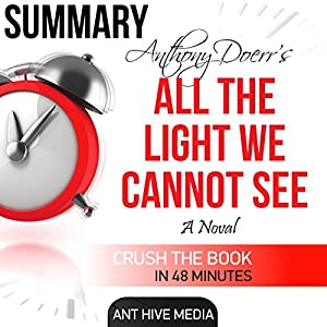 Anthony Doerr's All the Light We Cannot See: Summary & Review | Livre audio