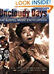 Uncloudy Days: The Gospel Music Encyc...