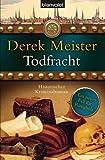 Todfracht: Historischer Kriminalroman - Derek Meister