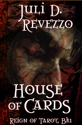 Book: House of Cards (Reign of Tarot) by Juli D. Revezzo