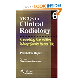 Mcqs in Clinical Radiology: Neuroradiology, Head And Neck Radiology