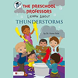 The Preschool Professors Learn About Thunderstorms Audiobook