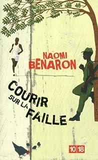 Courir sur la faille, Benaron, Naomi