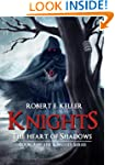 Knights: The Heart of Shadows (Knight...