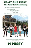 img - for Cally And Missy: The Fairy Tale Continues;: The World of Female Domination The Kidnapping The office Spanking Lives Saved Like Nothing you have ever read before. book / textbook / text book