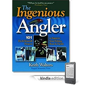 Ingenious Angler: Hundreds of  Do-It-Yourself Projects and Tips to Improve Your Fishing Boat and Tackle
