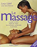 Le Massage : Le guide complet, étape par étape, des techniques occidentales et orientales