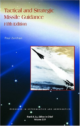 Ebooks free magazines download Tactical and Strategic Missile Guidance, Third Edition by Paul Zarchan PDF RTF FB2 9781563472541 English version