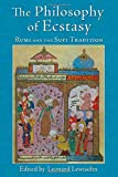 img - for The Philosophy of Ecstasy: Rumi and the Sufi Tradition (World Wisdom: the Library of Perennial Philosophy / Spiritual Masters: East & West) book / textbook / text book