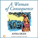 A Woman of Consequence (       UNABRIDGED) by Anna Dean Narrated by Anne Cater