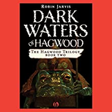 Dark Waters of Hagwood (       UNABRIDGED) by Robin Jarvis Narrated by Jenna Berk