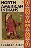 North American Indians (Nature Library, Penguin) (0140170146) by Catlin, George