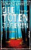 'Die Totenjägerin: Thriller' von Donato Carrisi