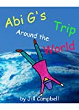 img - for Abi G's Trip Around the World (Abi G Series) book / textbook / text book