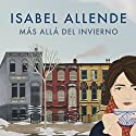 Más allá del invierno [In the Midst of Winter] Hörbuch von Isabel Allende Gesprochen von: Camila Valenzuela