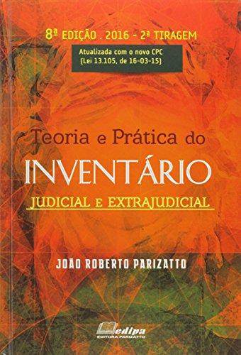 Teoria E Pratica Do Inventario - Judicial E Extrajudicial (Em Portuguese do Brasil)