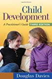 Child Development, Third Edition: A Practitioners Guide (Social Work Practice with Children and Families)