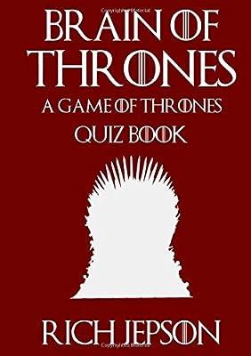 Brain of Thrones - A Game of Thrones Quiz Book