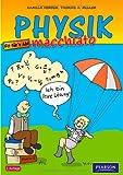 Physik macchiato: Cartoonkurs für Schüler und Studenten (Pearson Studium - Scientific Tools)