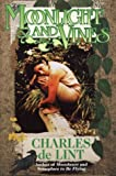 Moonlight and Vines: A Newford Collection (031286518X) by De Lint, Charles