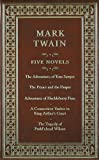 Mark Twain Five Novels: The Adventures of Tom Sawyer/ the Prince and the Pauper/ Adventures of Huckleberry Finn/ a Connecticut Yankee in King Arthur's Court/ the Tragedy of P (Canterbury Classics)