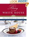 Dining at the White House: From the P...