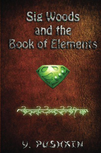 Book: Sig Woods and the Book of Elements by Y. Pushkin