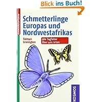 Schmetterlinge Europas und Nordwestafrikas: Alle Tagfalter, über 400 Arten