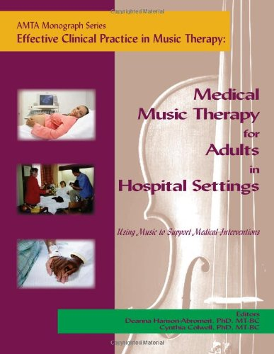Effective Clinical Practice in Music Therapy: Medical...