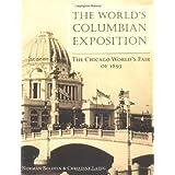 The World's Columbian Exposition: The Chicago World's Fair of 1893 ~ Norm Bolotin