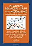 img - for Integrating Behavioral Health into the Medical Home: A Rapid Implementation Guide book / textbook / text book
