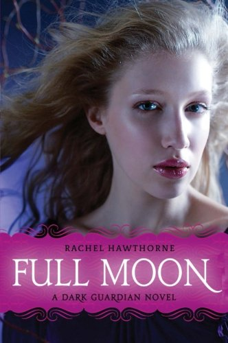 Cover of Full Moon (Dark Guardian, Book 2)