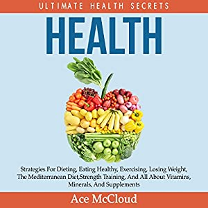 Health: Ultimate Health Secrets Audiobook