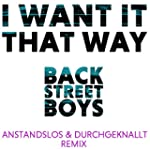 I Want It That Way (Anstandslos & Dur...
