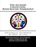 img - for The Alchemy Collection: Rosicrucian Symbology by Khei (2012-02-14) book / textbook / text book