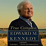 True Compass: A Memoir | Edward M. Kennedy