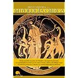 Breve Historia de la Mitología Griega: De las increíbles hazañas de Hércules a los caprichos de Zeus. Un apasionante...