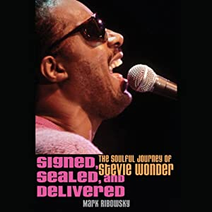 Signed, Sealed, and Delivered: The Soulful Journey of Stevie Wonder | [Mark Ribowsky]