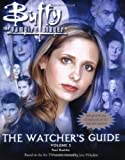 Buffy: The Watcher's Guide Volume 3