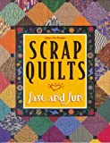 Scrap Quilts Fast and Fun (For the Love of Quilting)