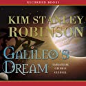 Galileo's Dream (       UNABRIDGED) by Kim Stanley Robinson Narrated by George Guidall