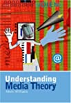 Understanding Media Theory (Hodder Ar...