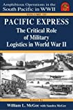 img - for Pacific Express: The Critical Role of Military Logistics in World War II, Vol. III (Amphibious Operations in the South Pacific in WWII series) book / textbook / text book