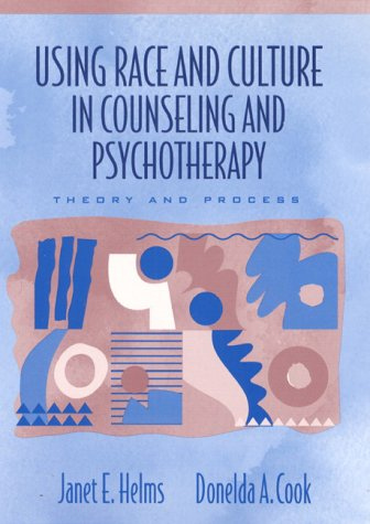 Using Race and Culture in Counseling and Psychotherapy:...