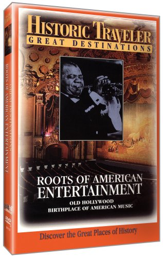 Historic Traveler: Roots of American Entertainment