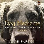 Dog Medicine: How My Dog Saved Me from Myself | Julie Barton