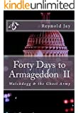 Forty Days to Armageddon II: Watchdogg and the Ghost Army