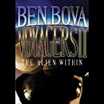Voyagers II: The Alien Within (       UNABRIDGED) by Ben Bova Narrated by Stefan Rudnicki