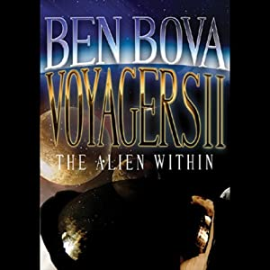 Voyagers II: The Alien Within | [Ben Bova]